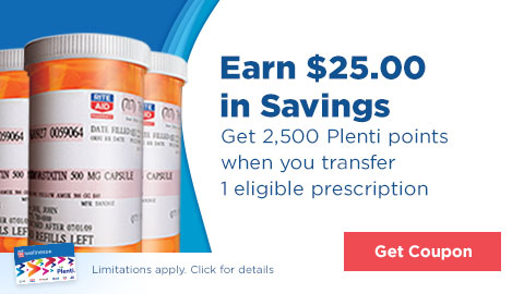 Earn $25.00 in Savings Get 2,500 Plenti points when you transfer 1 eligible prescription. Limitations apply. Get Coupon Click for details.